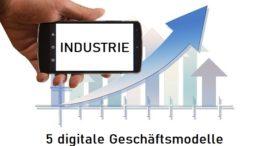 digitale Geschäftsmodelle in der Industrie