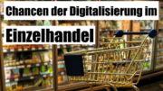 Digitalisierung im Einzelhandel